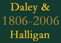 Daley and Halligan 1806-2006