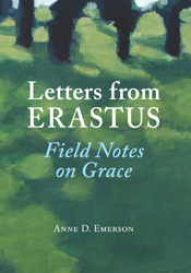 Letters from Erastus: Field Notes on Grace